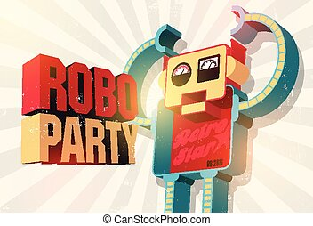 """Vintage grunge poster with retro robot for """"Roboparty"""". Vector illustration."""