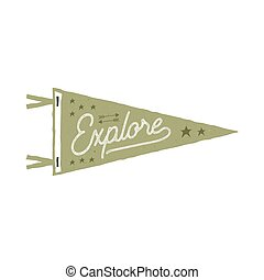 Vintage hand drawn pennant template. Explore sign. Retro textured, letterpress effect. Outdoor adventure style. Vector isolated on white background