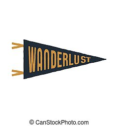 Vintage hand drawn pennant template. Wanderlust sign. Retro textured, letterpress effect. Outdoor adventure style. Vector isolated on white background