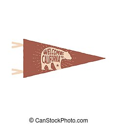 Vintage hand drawn pennant template. Welcome to California sign and bear symbol. Retro textured, letterpress effect. Outdoor adventure style. Vector isolated on white background