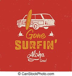 Vintage hand drawn summer T-Shirt. Gone surfing - aloha time...