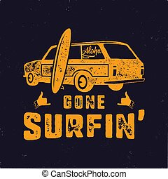 Vintage hand drawn summer T-Shirt. Gone surfing with surf...