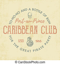 Vintage handcrafted label, emblem. Caribbean club logo template. Sketching filled style. Pirate and sea symbols - old rum bottle, pirate skull. Retro stamp and patch. For tee design, prints.
