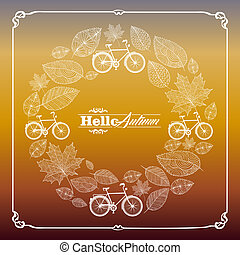 Vintage hello autumn text with bicycles and hand drawn leaves in circle composition frame background. EPS10 vector file organized in layers for easy editing.