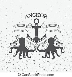 Vintage label anchor and octopus - Vintage label with anchor...