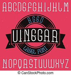 Vintage label font named Vinegar. Good to use in any...