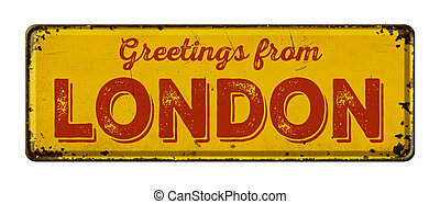 Vintage metal sign on a white background - Greetings from London