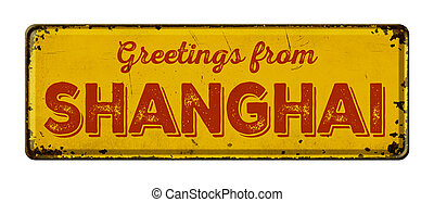 Vintage metal sign on a white background - Greetings from Shanghai