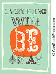 Vintage motivational poster. Everything will be okay -...