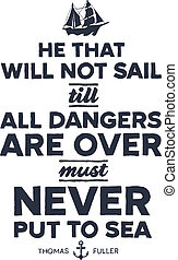 Vintage style nautical text and ship inspirational design