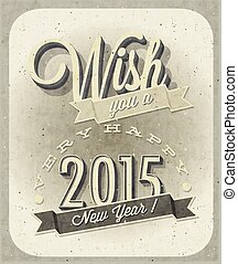 Retro cartoon style New Year greetings illustration. Vintage style typographic and calligraphic symbols for new years ewe card design. 2015