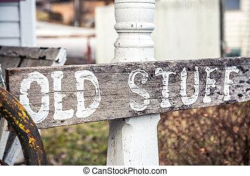 Vintage ?Old Stuff? Wood Sign on White Wood Post