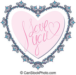 vintage ornamental heart shape with calligraphic text I LOVE YOU. Valentines Day card design
