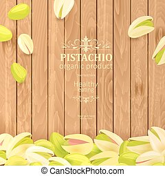 vintage poster with delicious pistachios on wooden background fo