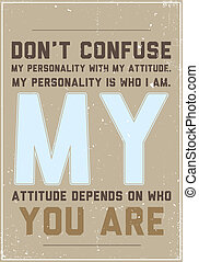 Vintage poster with quote - Don't confuse my personality...