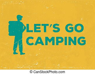 "Vintage poster with traveler or tourist with the inscription ""lets go camping"" vector illustration"