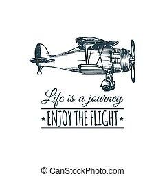 Vintage retro airplane logo. Life is a journey, enjoy the flight motivational quote. Hand sketch aviation illustration.