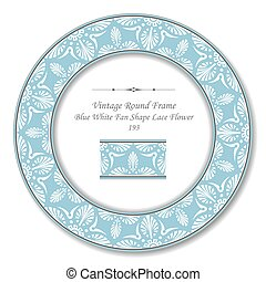Vintage Round Retro Frame of Blue White Fan Shape Lace Flower