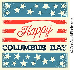 Happy Columbus Day - Vintage Style Vector Illustration -...