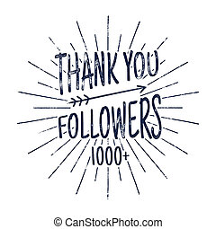 Vintage Thank you 1000 followers badge. Social media label and sticker. Handwriting lettering with hipster elements - sunbursts, arrow. Rubber design isolated on white background.
