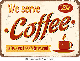 """Vintage style tin sign """"Fresh Brewed Coffee""""."""