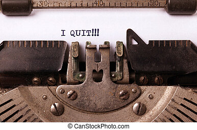 Vintage typewriter - I Quit, concept of quitting - Vintage ...