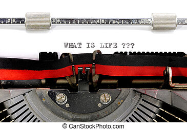 typewriter the text WHAT IS LIFE