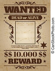 Vintage wanted western poster with blank space for criminal...