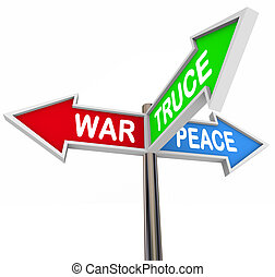 Violence Peace Truce Three Way Arrow Signs Negotiate Cease Fire