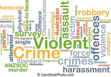 Violent crime background concept