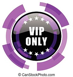 Vip only pink violet modern design vector web and smartphone icon. Round button in eps 10 isolated on white background.