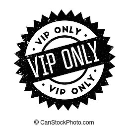 Vip Only rubber stamp. Grunge design with dust scratches. ...