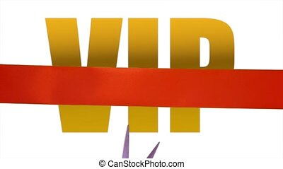 VIP slogan with cutting ribbon - Cutting ribbon to mark VIP...