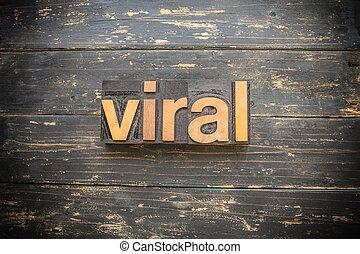 viral, concept, type, letterpress, bois, mot, vendange