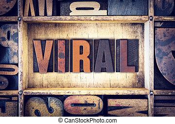 viral, concept, type, letterpress