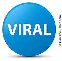 Viral cyan blue round button