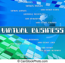 Virtual Business Represents Contract Out And Biz - Virtual...