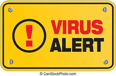 virus alert yellow sign