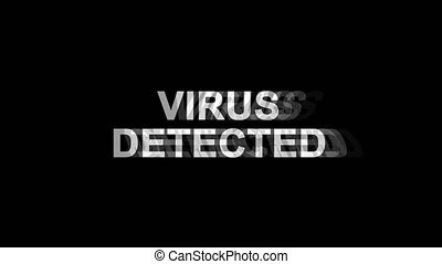 Virus Detected Glitch Effect Text Digital TV Distortion 4K...
