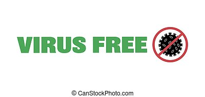 Virus free quote with coronavirus symbol and stop sign. COVID-19.