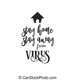 Virus quote lettering typography. Stay home stay away from ...