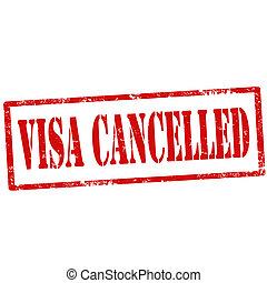 Visa Cancelled-stamp - Grunge rubber stamp with text Visa...