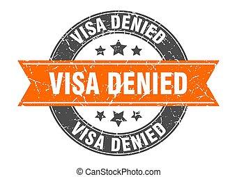 visa denied round stamp with ribbon. label sign