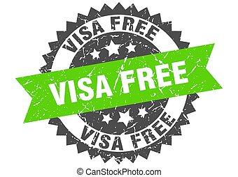 visa free stamp. grunge round sign with ribbon