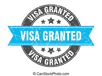 visa granted round stamp with ribbon. label sign