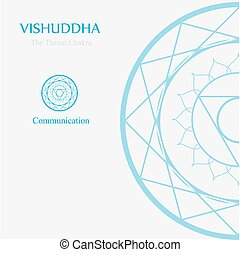 Vishuddha- The throat chakra which stands for communication....