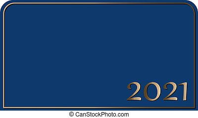 Vision 2021 on a classic blue background gold large figures into frame with two rounded corners. Vector illustration with copy space is suitable for a banner, greeting card and template.