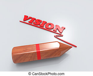 Vision 3d word concept with pencil