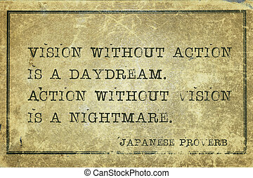 vision act JP - Vision without action is a daydream -...