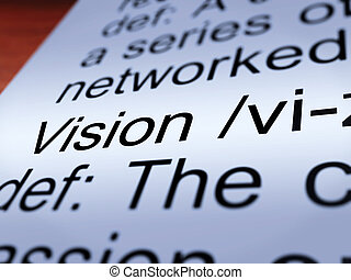 Vision Definition Closeup Showing Eyesight Or Goals